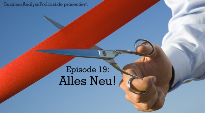 Episode 19: Alles Neu!