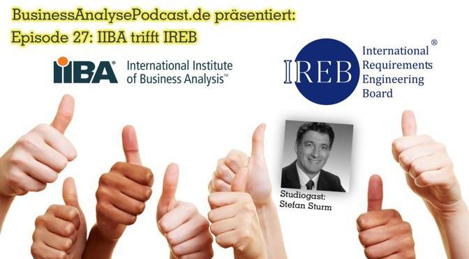 BA27: IIBA trifft IREB. Mit Studiogast Stefan Sturm.