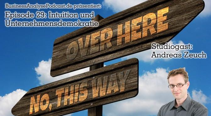 BA29: Intuition und Unternehmensdemokratie. Mit Studiogast Andreas Zeuch.