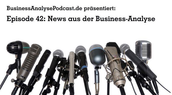 BA42: News aus der Business-Analyse